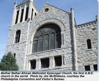 Mother Bethel A.M.E Church: Founded by Ex-Slave Richard Allen
