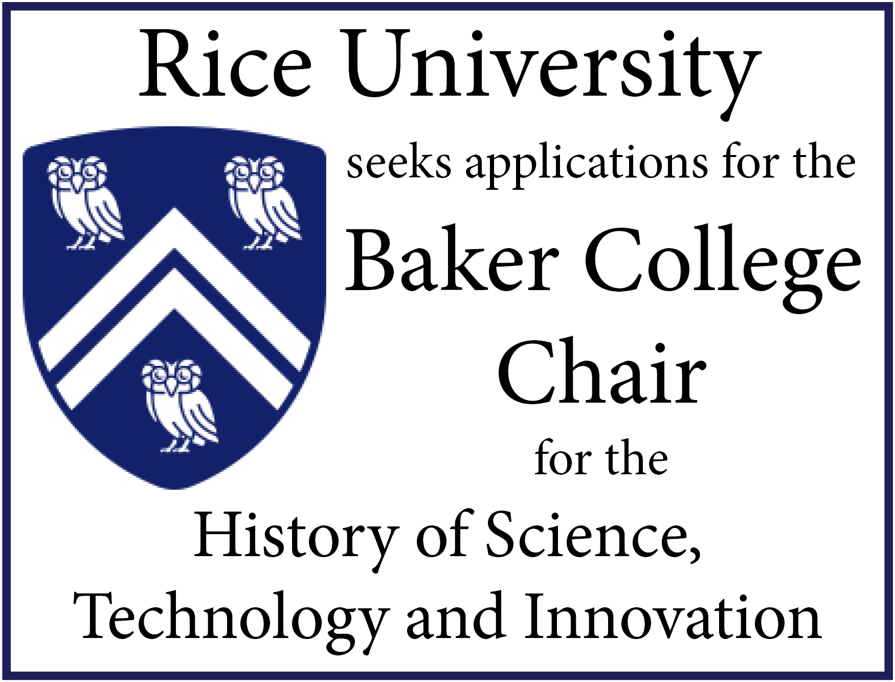 Rice University seeks applications for the Baker College Chair.""