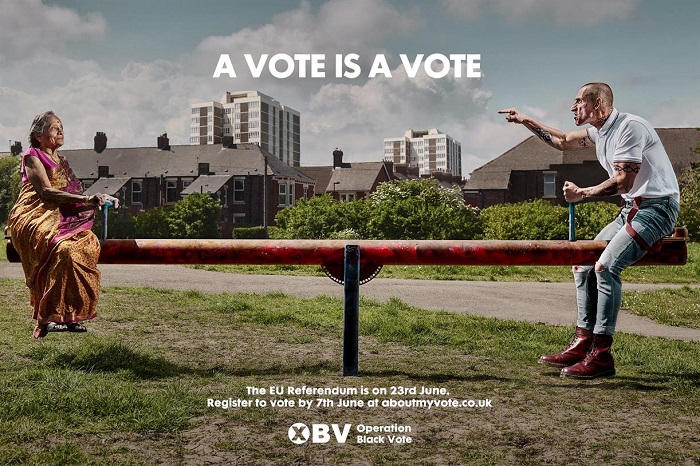 Launched by the British activist organization Operation Black Vote, this controversial poster appeared during the run-up to the vote on the Brexit referendum.