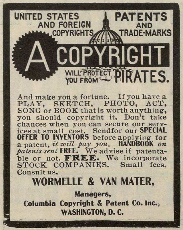 "Hoping to lure artists anxious that other acts would steal their work, copyright firms in the early 20th century promised to defeat ""pirates."" The law has changed greatly since this ad was published in 1906."