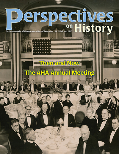 "The cover of the February 2017 Perspectives features a panoramic photograph of of the ""Founders Dinner,"" which took place at the 1934 annual meeting, to celebrate the Association's 50th anniversary."