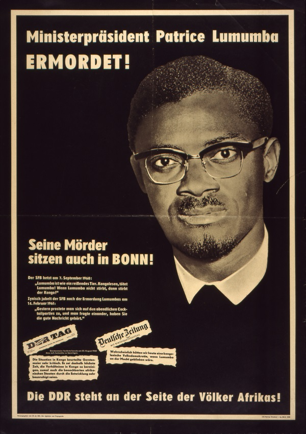 The exhibition German Colonialism contextualized the 1961 assassination of Patrice Lumumba. This poster was published by the government of East Germany. Courtesy Deutsches Historisches Museum