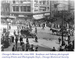 Chicago's Monroe St., circa 1911. Kaufman and Fabray photograph courtesy Prints and Photographs Dept., Chicago Historical Society