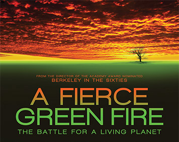 A Fierce Green Fire: The Battle for a Living Planet  Saturday, Jan. 4 12:00–­2:00 p.m.